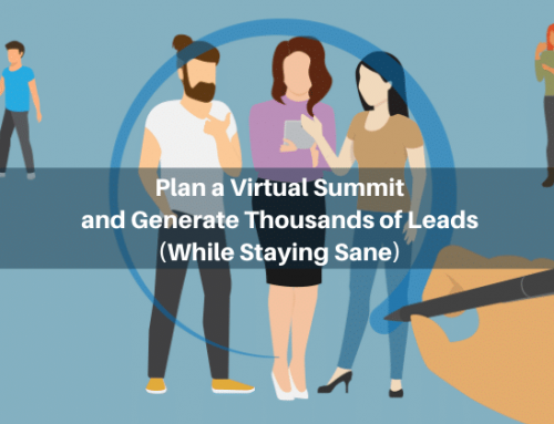 Plan a Virtual Summit and Generate Thousands of Leads (While Staying Sane)